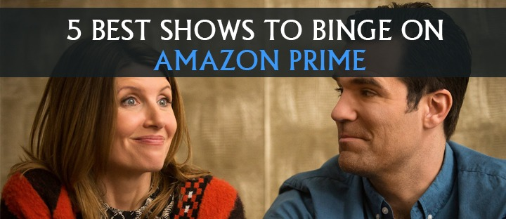 best shows to binge on Amazon Prime