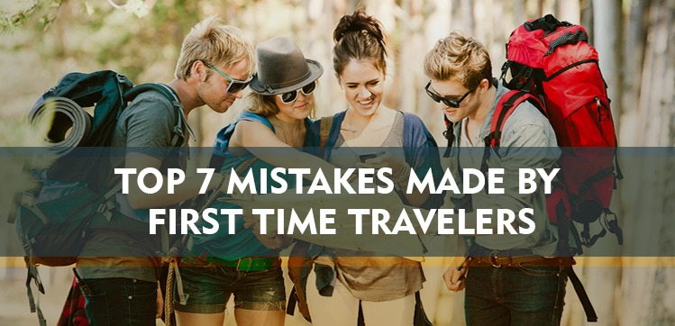 mistakes made by First Time Travelers