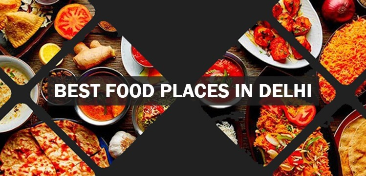 Best Food Places in Delhi