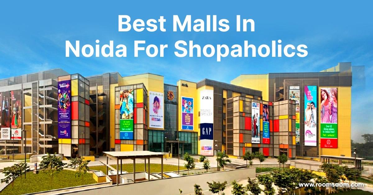 Best malls in noida for shopaholics
